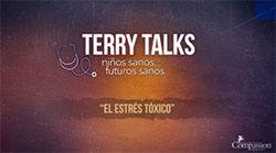 Terry Talks: Estrés tóxico